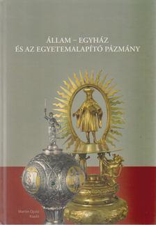 Király Miklós, Rácz Lajos - Állam - egyház és az egyetemalapító Pázmány [antikvár]
