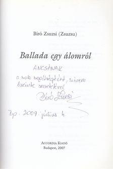 Bíró Zsuzsi - Ballada egy álomról (dedikált) [antikvár]