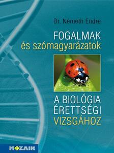 DR. NÉMETH ENDRE - MS-3154 Fogalmak és szómagyarázatok a biológia érettségi vizsgához