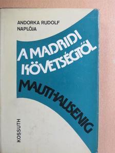 Andorka Rudolf - A madridi követségtől Mauthausenig [antikvár]