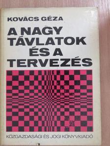 Dr. Kovács Géza - A nagy távlatok és a tervezés [antikvár]