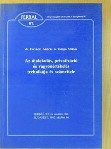 Dr. Ferenczi András - Az átalakulás, privatizáció és vagyonértékelés technikája és számvitele [antikvár]