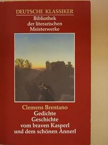 Clemens Brentano - Gedichte Geschichte vom braven Kasperl und dem schönen Annerl [antikvár]
