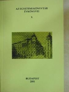 Bakos József - Az Egyetemi Könyvtár Évkönyvei X. [antikvár]