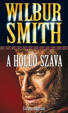 WILBUR SMITH - A Holló Szava