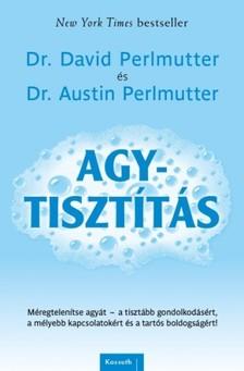 Dr. Austin Perlmutter Dr. David Perlmutter, - Agytisztítás [eKönyv: epub, mobi]