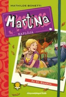 Mathilde Bonetti - MARTINA NAPLÓJA 1. - AZ ÉN BAMBIM - KEMÉNY BORÍTÓS