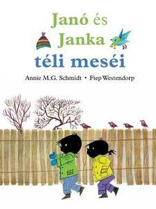 Annie M.G. Schmidt - Fiep Westendorp - Janó és Janka téli meséi