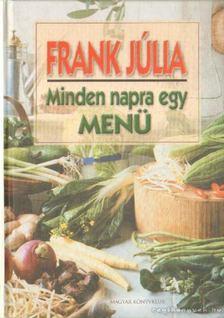 Frank Júlia - Minden napra egy menü [antikvár]