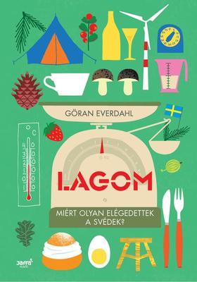 Göran Everdahl - Lagom - Miért olyan elégedettek a svédek?