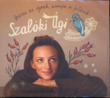 Szalóki Ági - Öröme az égnek, ünnepe a földnek CD