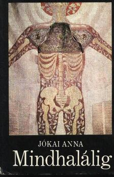 Jókai Anna - Mindhalálig [antikvár]