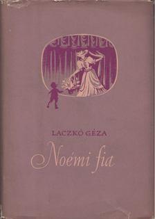 Laczkó Géza - Noémi fia [antikvár]
