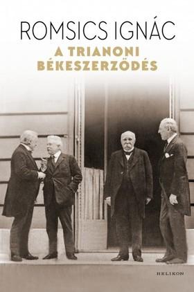 ROMSICS IGNÁC - A trianoni békeszerződés [eKönyv: epub, mobi]