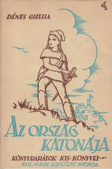 Dénes Gizella - Az ország katonája [antikvár]