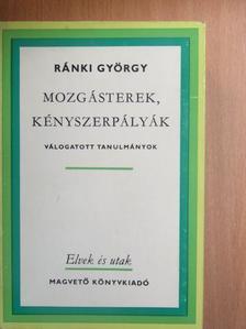 Ránki György - Mozgásterek, kényszerpályák [antikvár]
