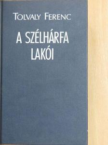 Tolvaly Ferenc - A szélhárfa lakói [antikvár]