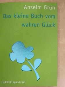 Anselm Grün - Das kleine Buch vom wahren Glück [antikvár]