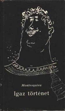 Montesquieu - Igaz történet [antikvár]