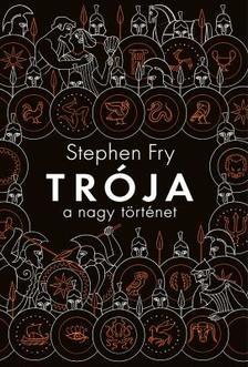 Stephen Fry - Trója - A Nagy történet