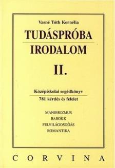 VASNÉ TÓTH KORNÉLIA - TUDÁSPRÓBA - IRODALOM II. ###