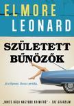 Elmore Leonard - Született bűnözők ###