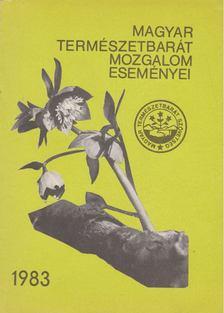 Faics Lajos (szerk.) - Magyar Természetbarát mozgalom eseményei 1983 [antikvár]