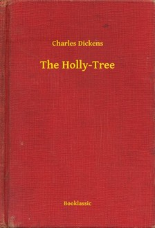 Charles Dickens - The Holly-Tree [eKönyv: epub, mobi]