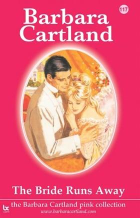 Barbara Cartland - The Bride Runs Away [eKönyv: epub, mobi]