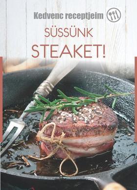 Süssünk steaket! - Kedvenc receptjeim