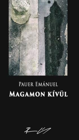 Pauer Emánuel - Magamon kívül