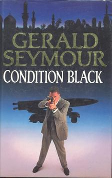 Gerald Seymour - Condition Black [antikvár]