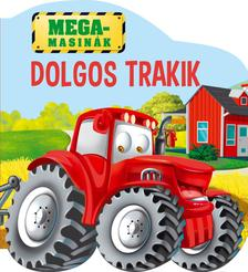 Szalay Könyvkiadó - Megamasinák - Dolgos trakik