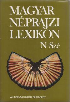 Ortutay Gyula - Magyar néprajzi lexikon 4. kötet N-Szé [antikvár]
