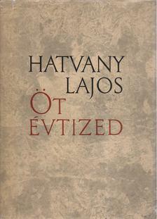 Hatvany Lajos - Öt évtized [antikvár]