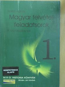 Szabó Ágnes - Magyar felvételi feladatsorok 8. osztályosoknak 1. [antikvár]