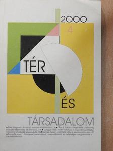 Bernek Ágnes - Tér és Társadalom 2000/4. [antikvár]