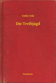 ÉMILE ZOLA - Die Treibjagd [eKönyv: epub, mobi]