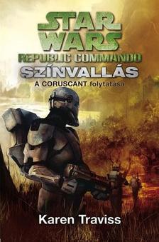 KAREN TRAVISS - Star Wars - Republic Commando: Színvallás