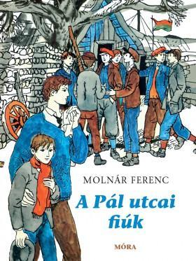 MOLNÁR FERENC - A Pál utcai fiúk