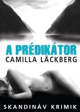 Camilla Läckberg - A Prédikátor [eKönyv: epub, mobi]