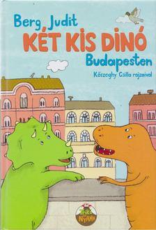 Berg Judit - Két kis dinó Budapesten [antikvár]