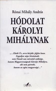 Rónai Mihály András - Hódolat Károlyi Mihálynak [antikvár]