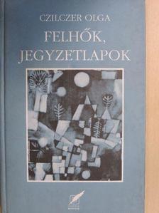 Czilczer Olga - Felhők, jegyzetlapok [antikvár]