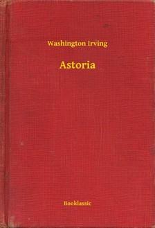 Washington Irving - Astoria [eKönyv: epub, mobi]