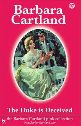 Barbara Cartland - The Duke Is Deceived [eKönyv: epub, mobi]