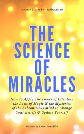 Sacredfire Robin - The Science of Miracles [eKönyv: epub, mobi]