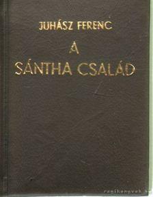 JUHÁSZ FERENC - A Sántha család [antikvár]