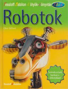 Clive Gifford - Robotok [antikvár]