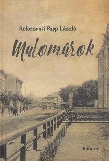 Kolozsvári Papp László - Malomárok